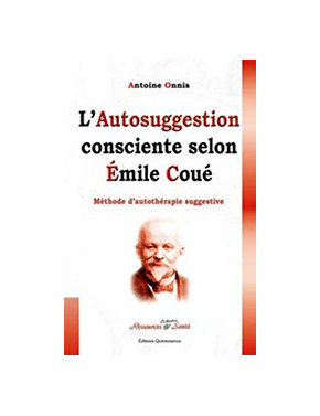 Autosuggestion consciente selon Émile Coué