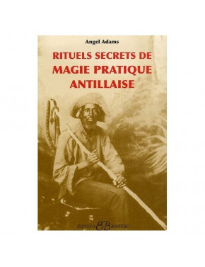 Rituels Secrets de Magie Pratique Antillaise