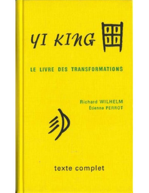 YI KING - LIVRE DES TRANSFORMATIONS