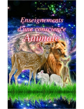 ENSEIGNEMENTS D'UNE CONSCIENCE ANIMALE
