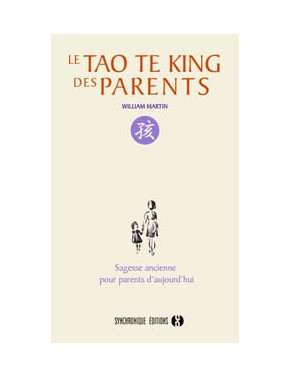 LE TAO TE KING DES PARENTS