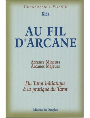 AU FIL D'ARCANE du Tarot initiatique à la pratique du Tarot